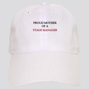 Proud Mother Of A STAGE MANAGER Cap