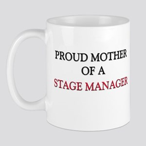 Proud Mother Of A STAGE MANAGER Mug