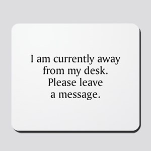 Away From My Desk Mousepad