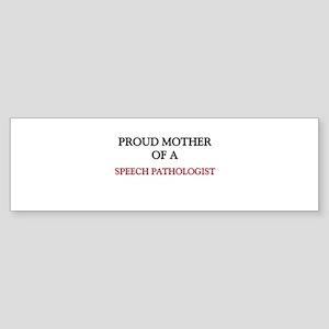 Proud Mother Of A SPEECH PATHOLOGIST Sticker (Bump