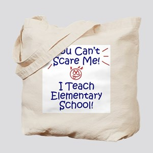 You Can't Scare Me Elementary Tote Bag