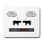 Double Steak Day Mousepad