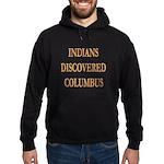 Indians Discovered Columbus Hoodie (dark)