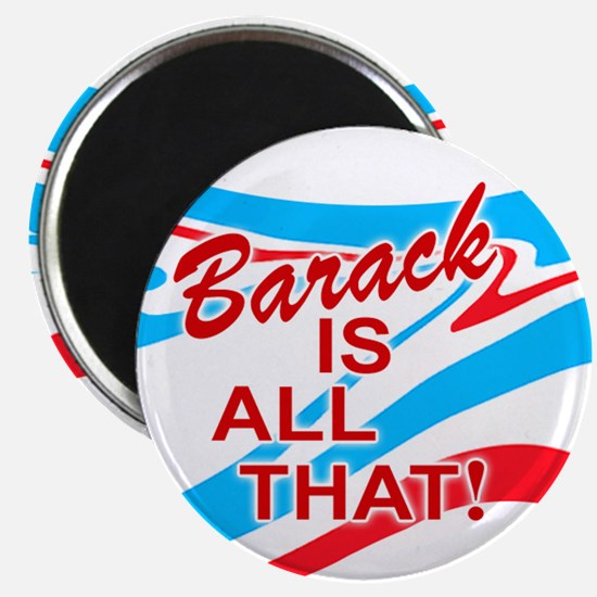 Barack is all that! Magnet