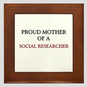 Proud Mother Of A SOCIAL RESEARCHER Framed Tile