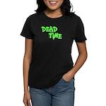Dead Time Women's Dark T-Shirt