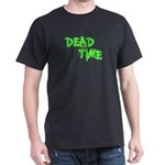 Dead Time Dark T-Shirt