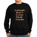 Animals Don't Cover Their Tra Sweatshirt (dark)