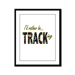 I'd Rather be Tracking Framed Panel Print