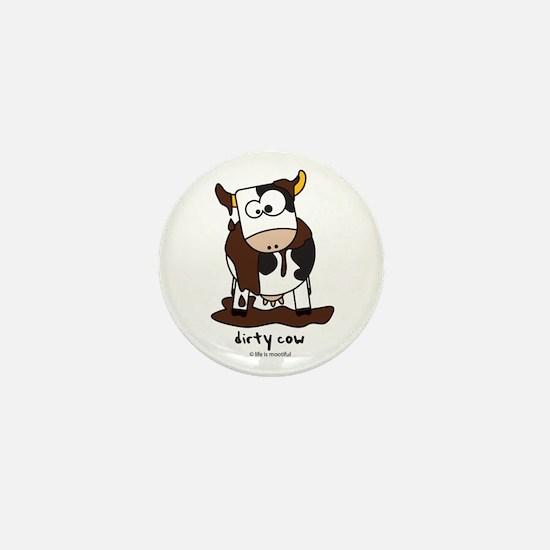 Dirty Cow Mini Button