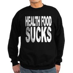 Health Food Sucks Sweatshirt (dark)
