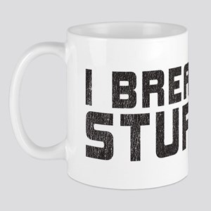 I Break Stuff Mug