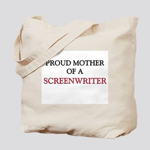 Proud Mother Of A SCREENWRITER Tote Bag