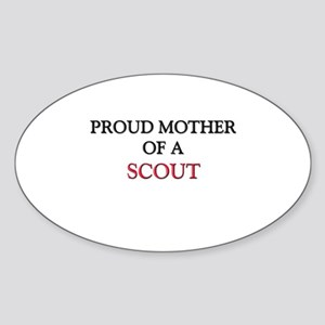 Proud Mother Of A SCOUT Oval Sticker