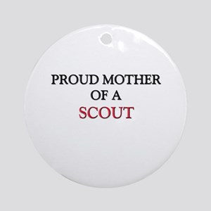Proud Mother Of A SCOUT Ornament (Round)