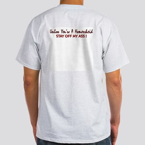 Unless you're a hemorrhoid... Light T-Shirt BACK