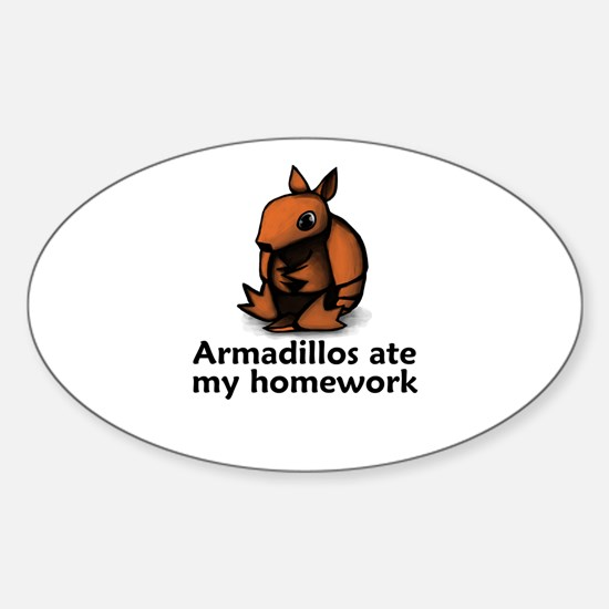 Armadillos ate my homework Oval Decal