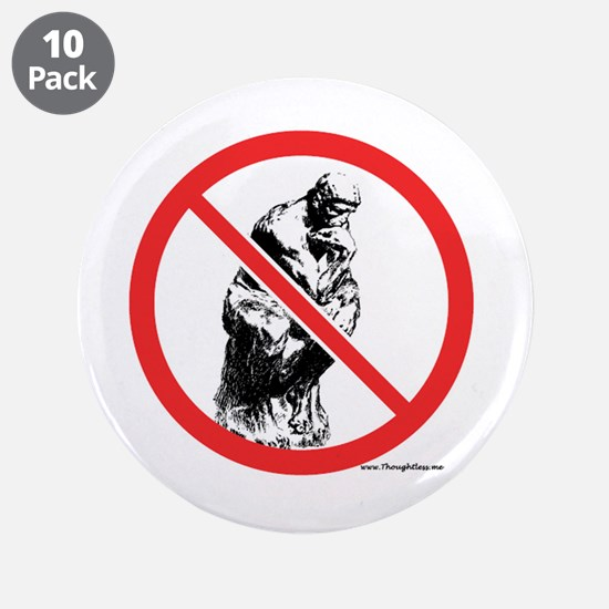 """No Thinking 3.5"""" Button (10 pack)"""