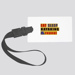 Eat Sleep Kayaking And Repeat Large Luggage Tag