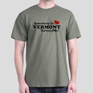Somebody in Vermont Loves me Dark T-Shirt