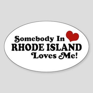 Somebody in Rhode Island Loves me Oval Sticker