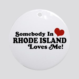 Somebody in Rhode Island Loves me Ornament (Round)