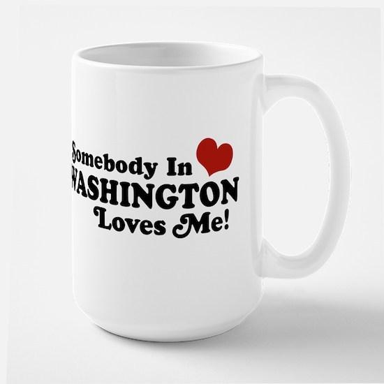 Somebody in Washington Loves me Large Mug