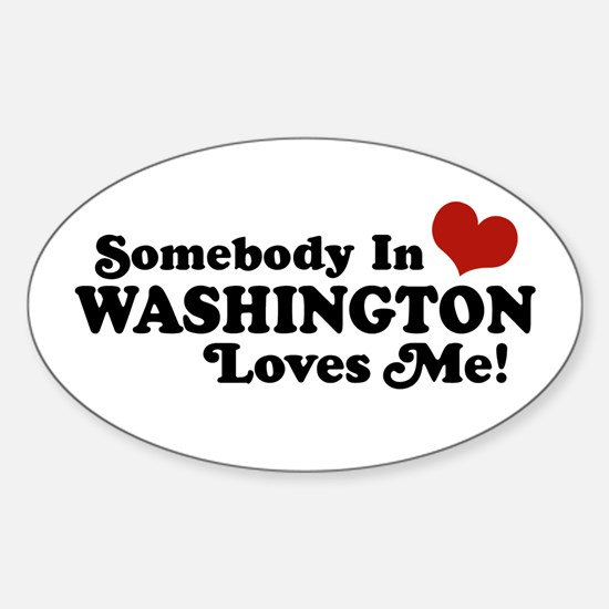 Somebody in Washington Loves me Oval Decal