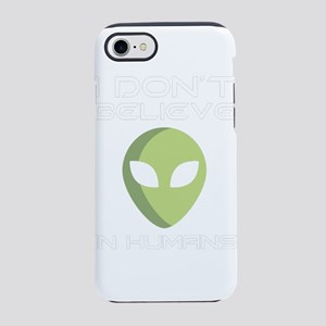 I Don't Believe In Human iPhone 8/7 Tough Case