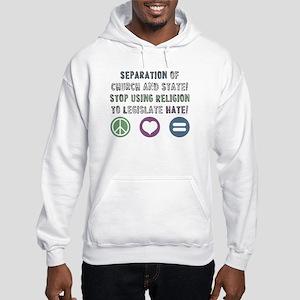Stop Legislating Hate! Hooded Sweatshirt