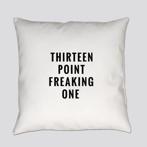 Thirteen Point Freaking One Everyday Pillow