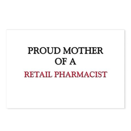 Proud Mother Of A RETAIL PHARMACIST Postcards (Pac