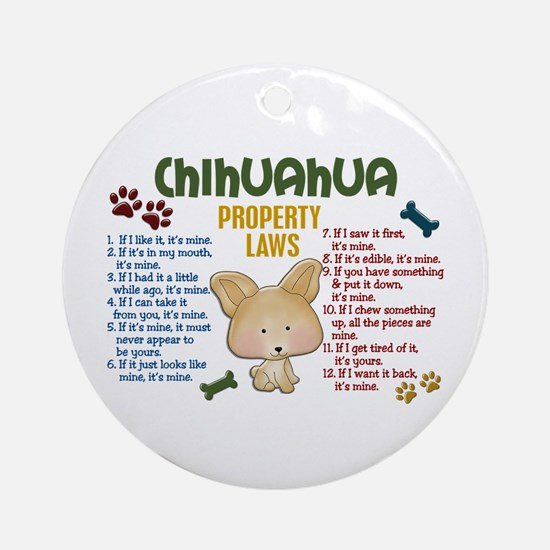 Chihuahua Property Laws 4 Ornament (Round)