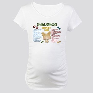 Chihuahua Property Laws 4 Maternity T-Shirt