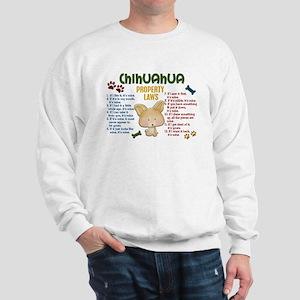 Chihuahua Property Laws 4 Sweatshirt