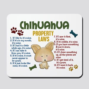 Chihuahua Property Laws 4 Mousepad
