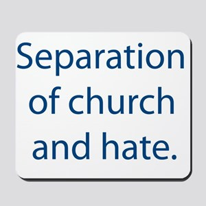 Seperation Of Church And Hate Mousepad