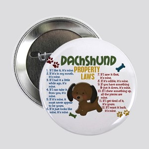 """Dachshund Property Laws 4 2.25"""" Button"""