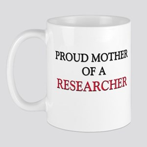 Proud Mother Of A RESEARCHER Mug