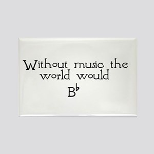 Without Music The World Would Rectangle Magnet (10