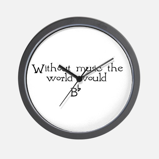 Without Music The World Would Wall Clock