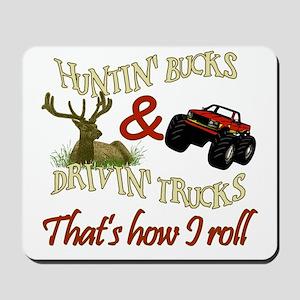 Drivin' Trucks & Huntin' Bucks Mousepad