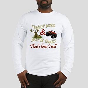 Drivin' Trucks & Huntin' Bucks Long Sleeve T-Shirt