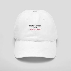 Proud Mother Of A REGISTRAR Cap
