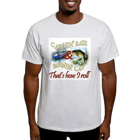 Catchin' Bass & Burnin' Gas Light T-Shirt
