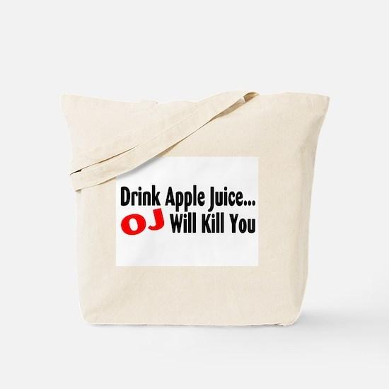 Drink Apple Juice, OJ Will Kill You Tote Bag