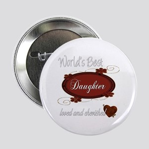 "Cherished Daughter 2.25"" Button"