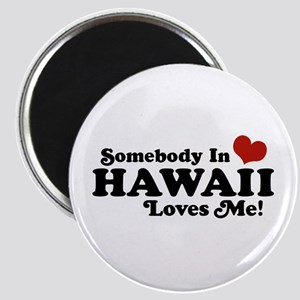 Somebody in Hawaii Loves me Magnet