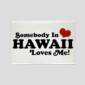 Somebody in Hawaii Loves me Rectangle Magnet