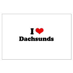 I Love Dachsunds Posters